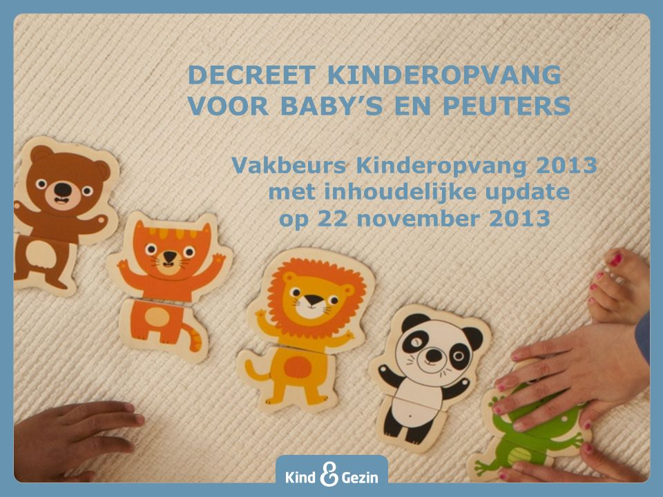 Vakbeurs Kinderopvang 2013 met inhoudelijke update op 22 november 2013