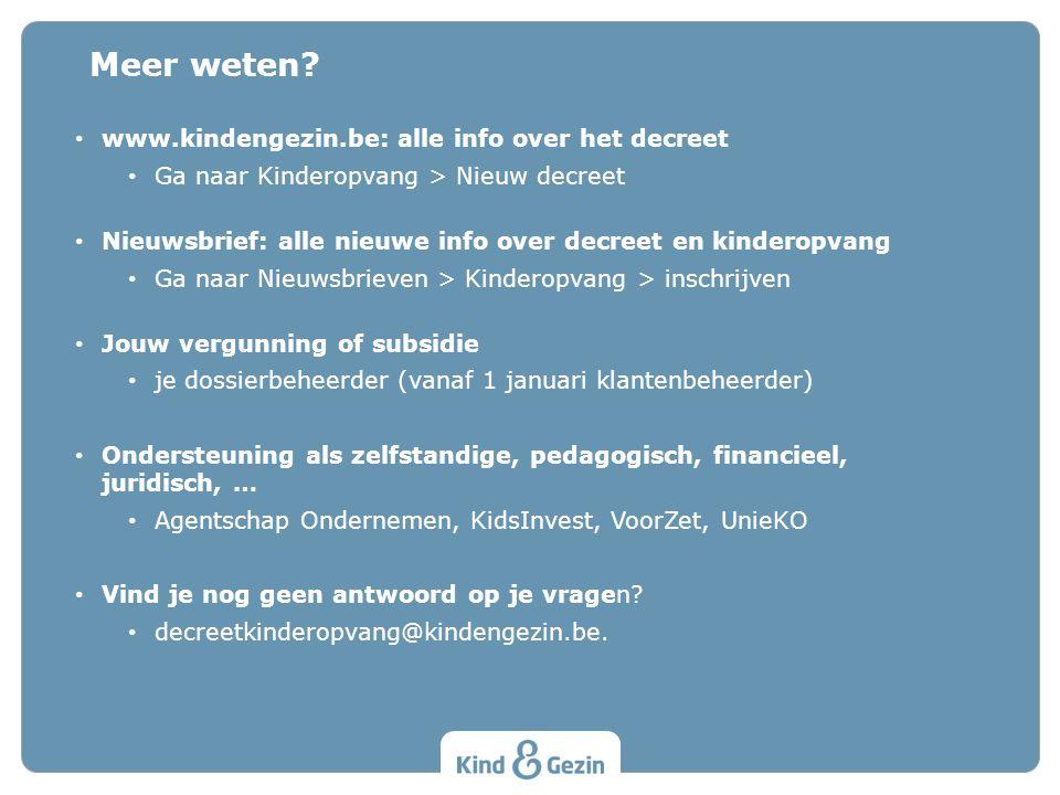 Meer weten www.kindengezin.be: alle info over het decreet