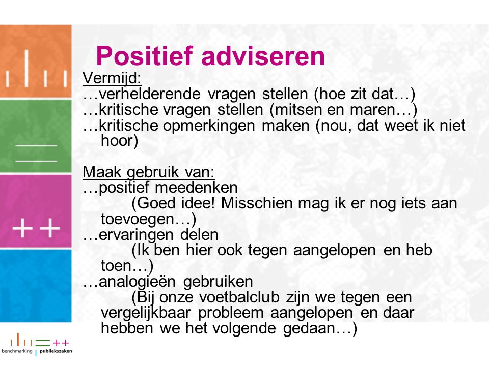 Positief adviseren Vermijd: