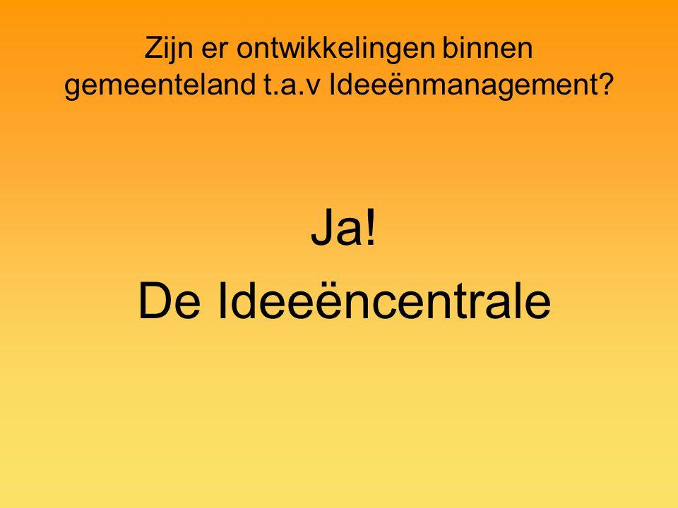 Zijn er ontwikkelingen binnen gemeenteland t.a.v Ideeënmanagement