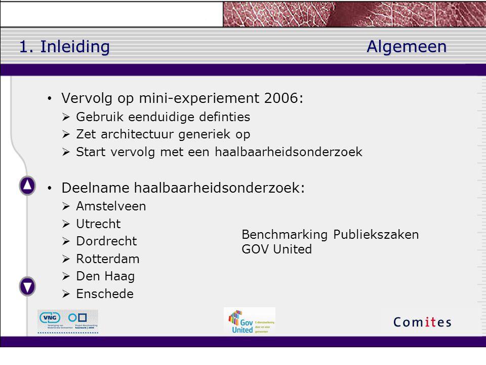 1. Inleiding Algemeen Vervolg op mini-experiement 2006: