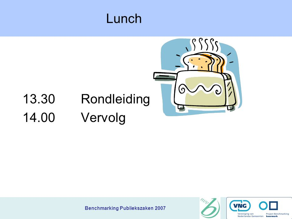 Lunch 13.30 Rondleiding 14.00 Vervolg