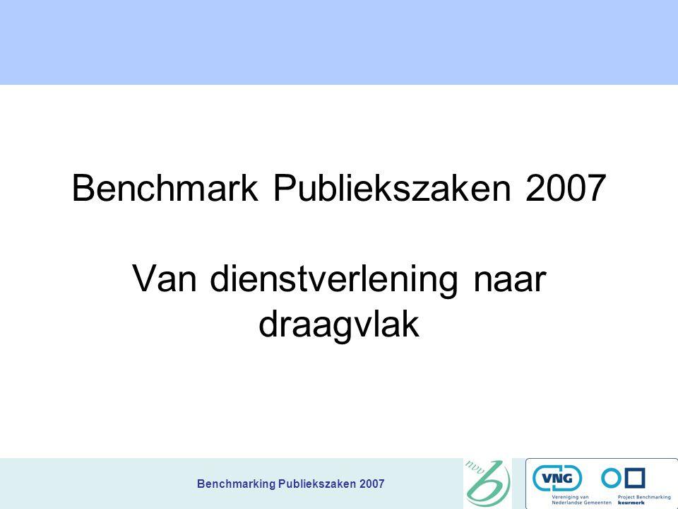 Benchmark Publiekszaken 2007 Van dienstverlening naar draagvlak