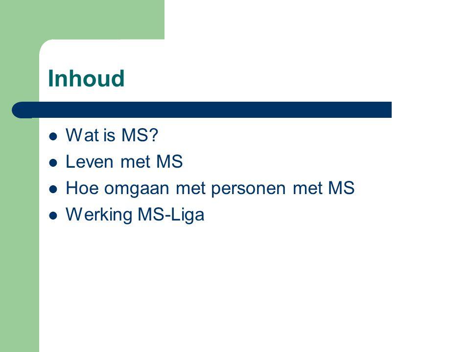Inhoud Wat is MS Leven met MS Hoe omgaan met personen met MS