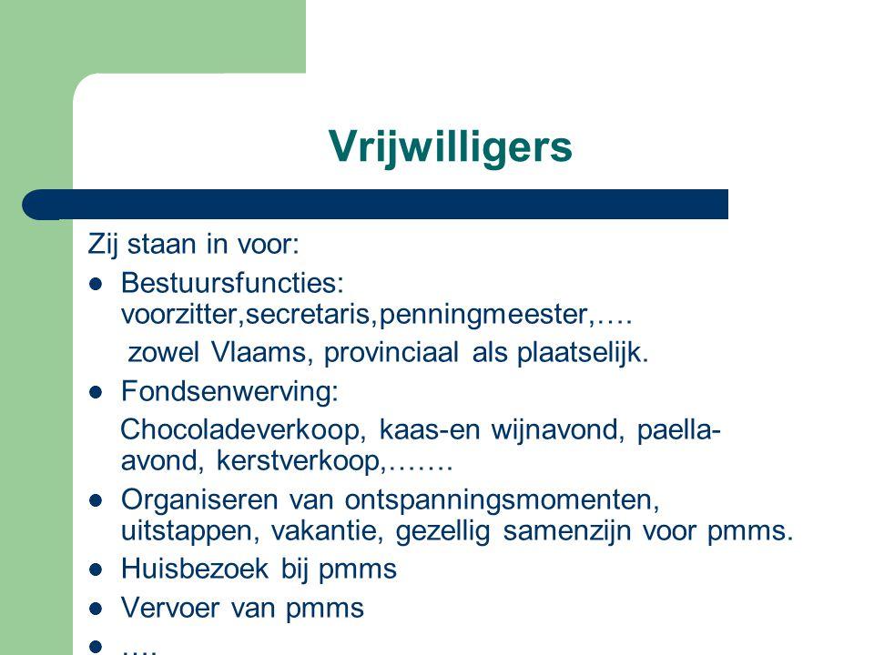 Vrijwilligers Zij staan in voor:
