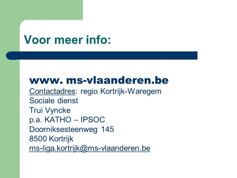 Voor meer info: www. ms-vlaanderen.be