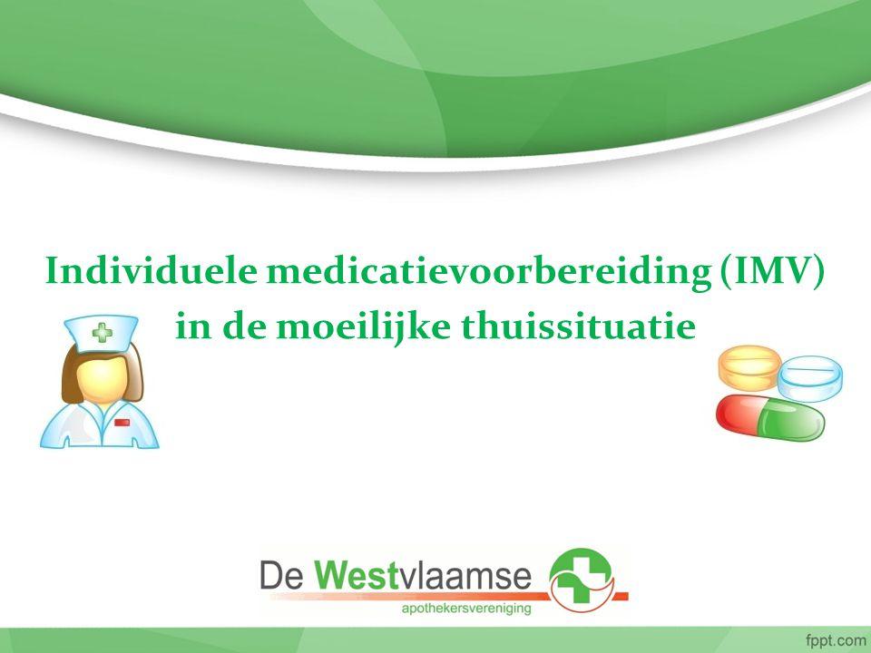 Individuele medicatievoorbereiding (IMV) in de moeilijke thuissituatie