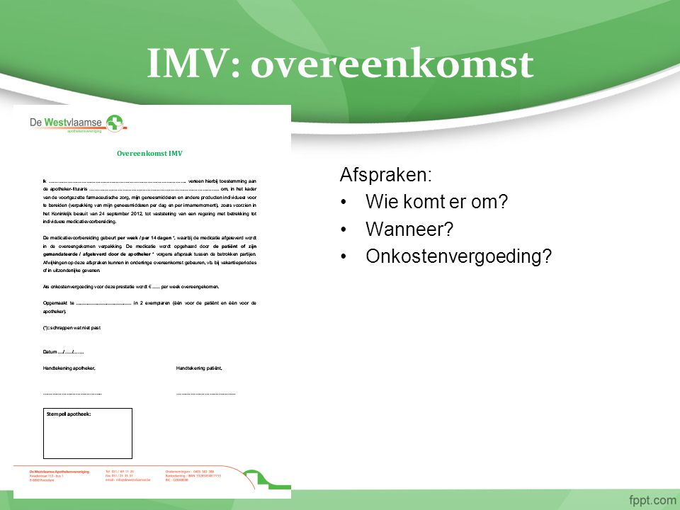 IMV: overeenkomst Afspraken: Wie komt er om Wanneer