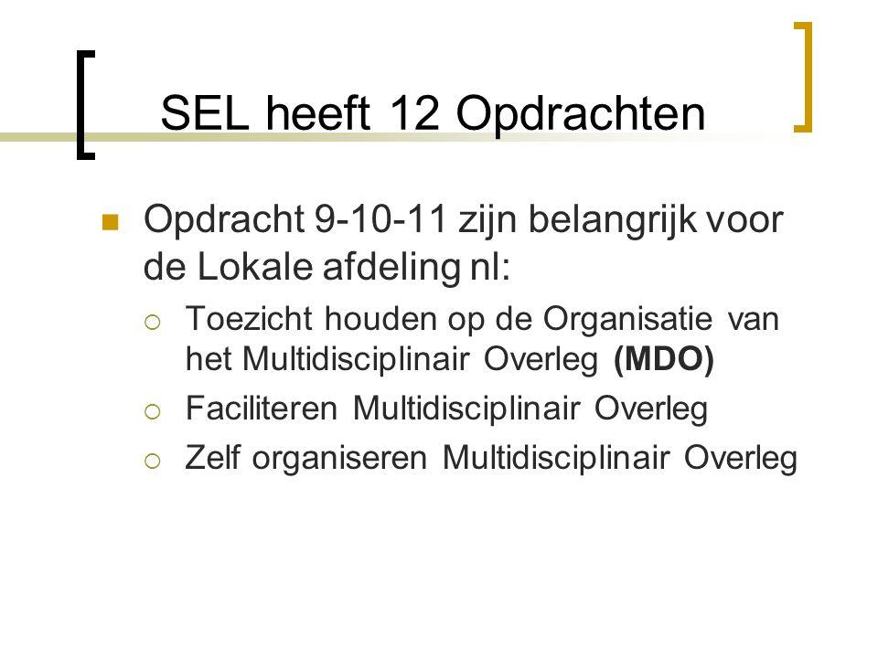 SEL heeft 12 Opdrachten Opdracht 9-10-11 zijn belangrijk voor de Lokale afdeling nl: