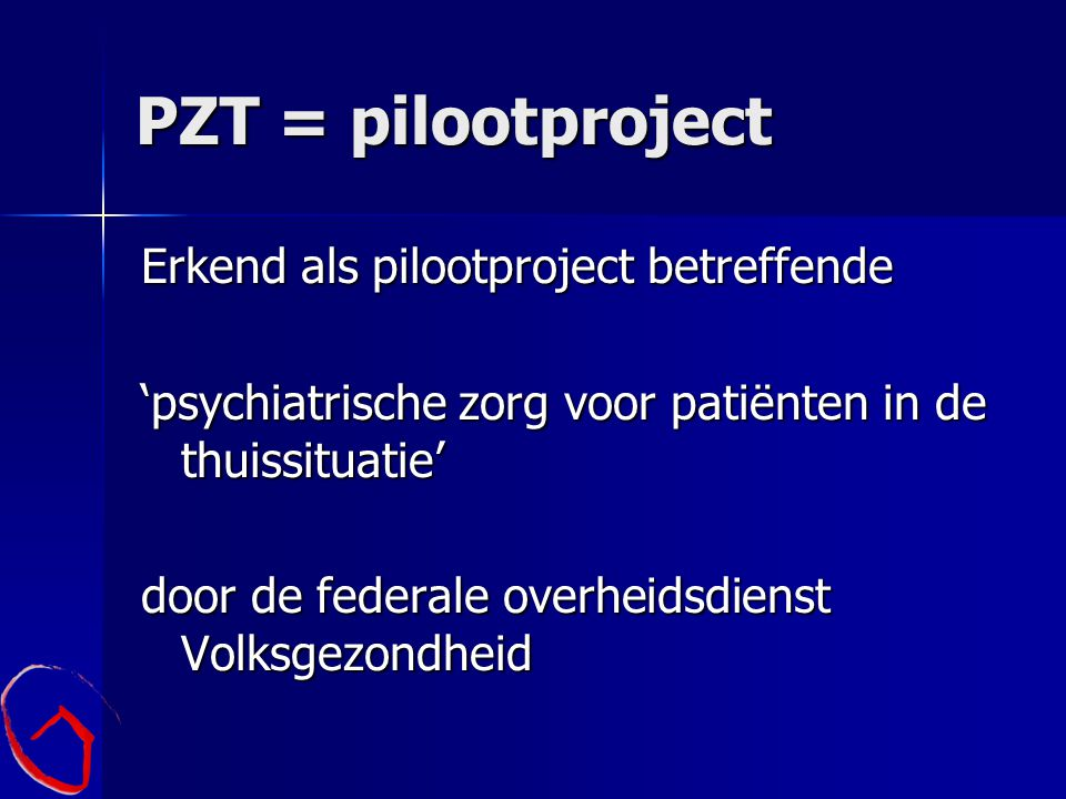 PZT = pilootproject Erkend als pilootproject betreffende