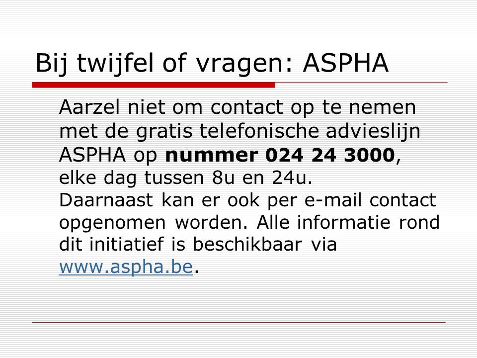 Bij twijfel of vragen: ASPHA