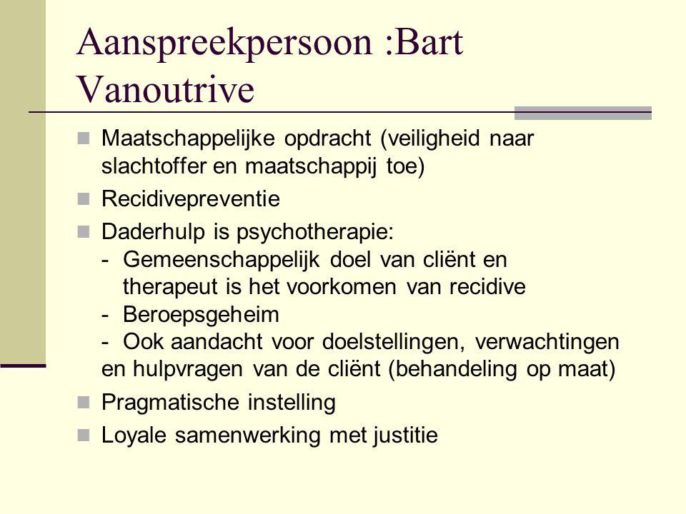 Aanspreekpersoon :Bart Vanoutrive