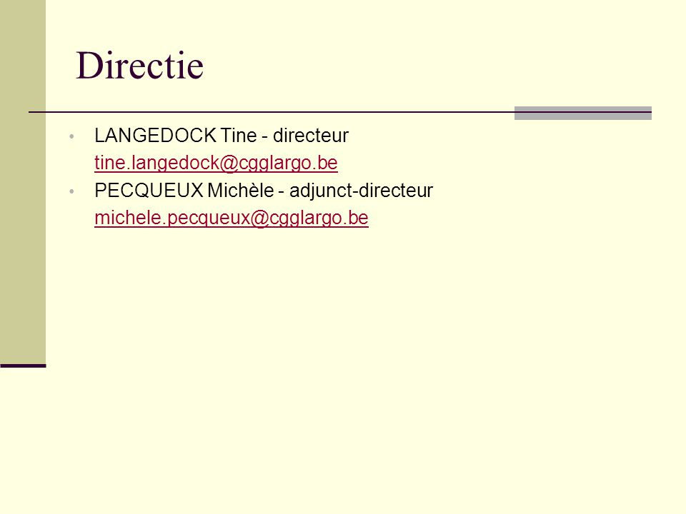 Directie LANGEDOCK Tine - directeur tine.langedock@cgglargo.be
