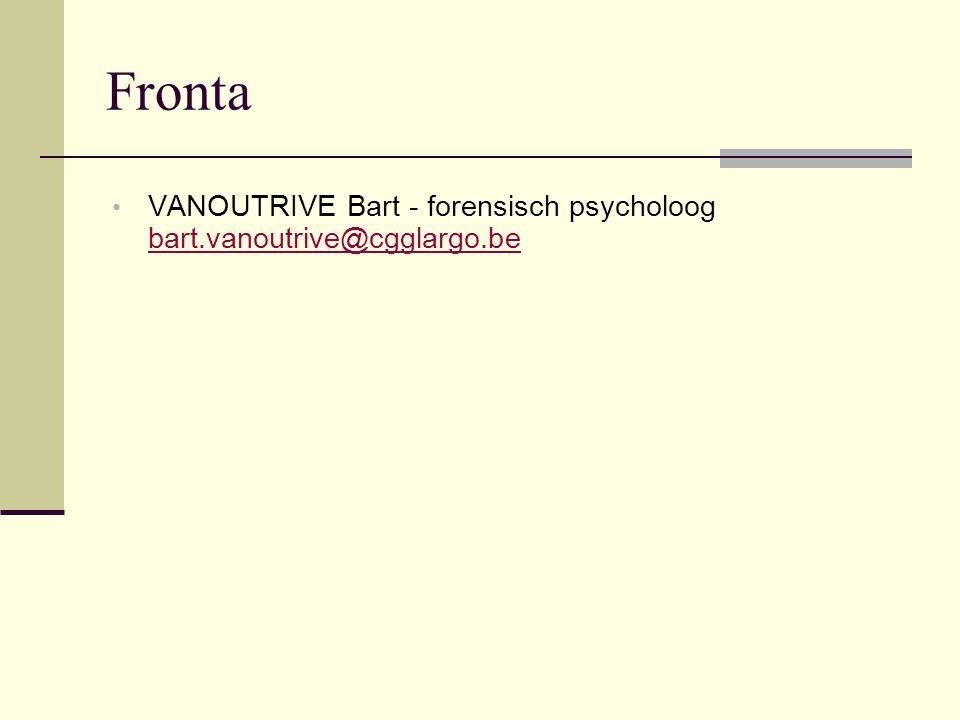 Fronta VANOUTRIVE Bart - forensisch psycholoog bart.vanoutrive@cgglargo.be