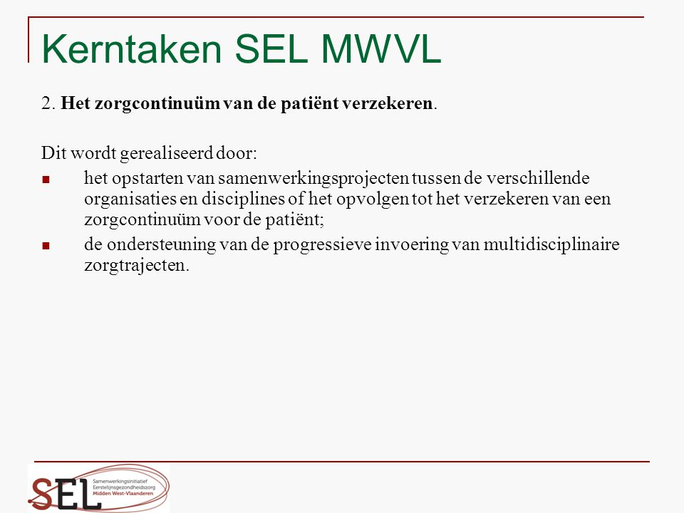 Kerntaken SEL MWVL 2. Het zorgcontinuüm van de patiënt verzekeren.