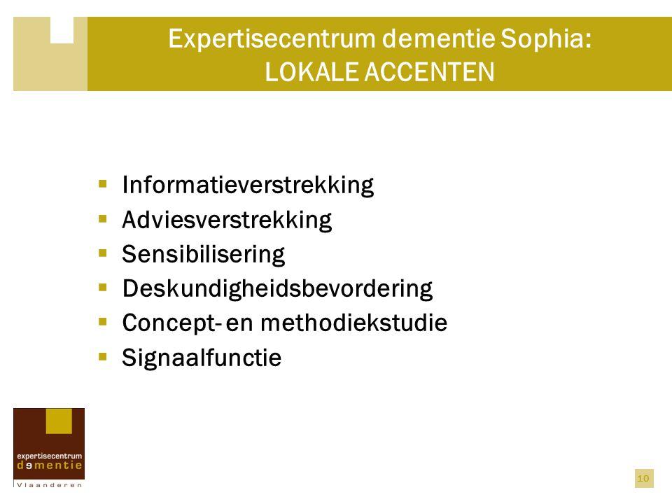 Expertisecentrum dementie Sophia: LOKALE ACCENTEN