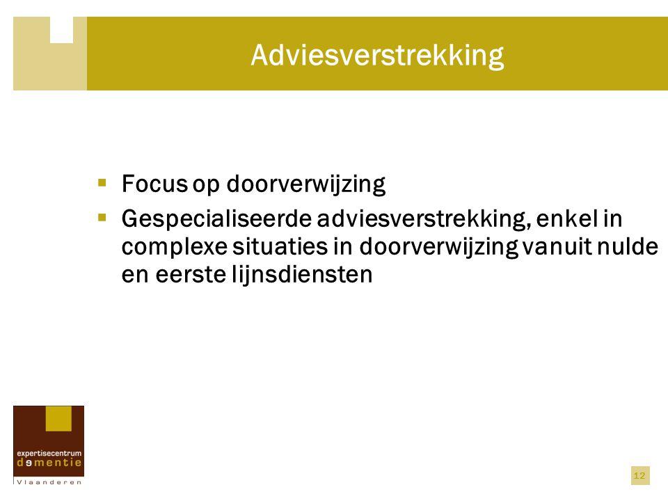 Adviesverstrekking Focus op doorverwijzing
