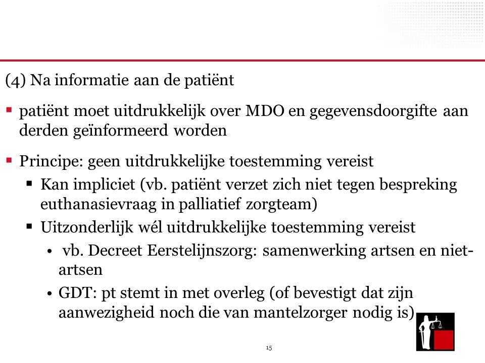(4) Na informatie aan de patiënt