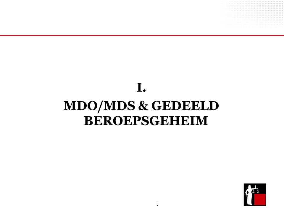 I. MDO/MDS & GEDEELD BEROEPSGEHEIM