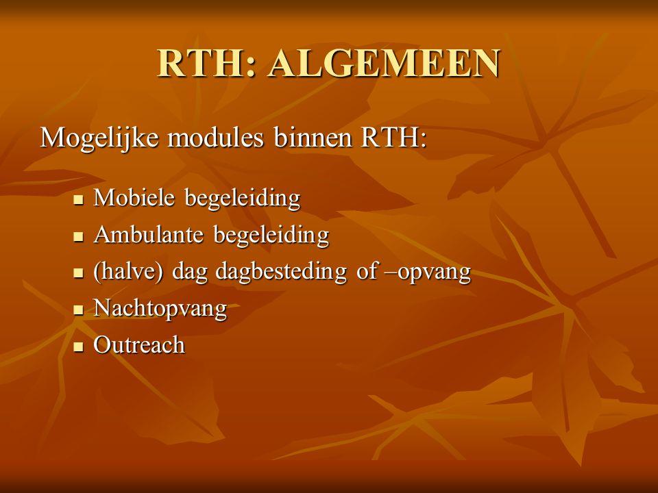RTH: ALGEMEEN Mogelijke modules binnen RTH: Mobiele begeleiding