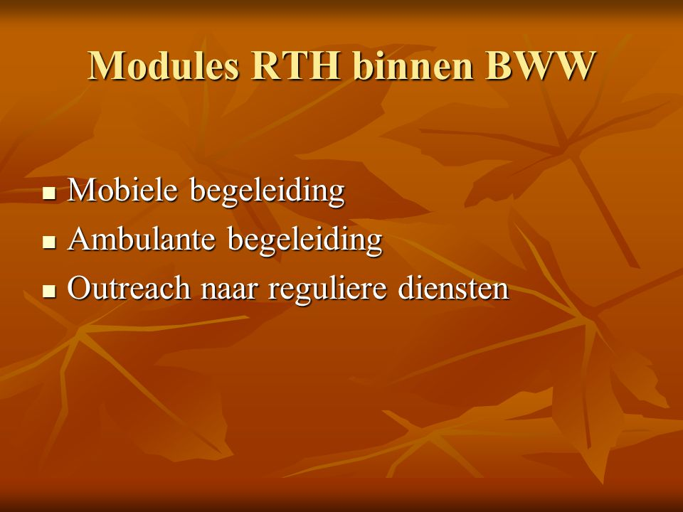 Modules RTH binnen BWW Mobiele begeleiding Ambulante begeleiding