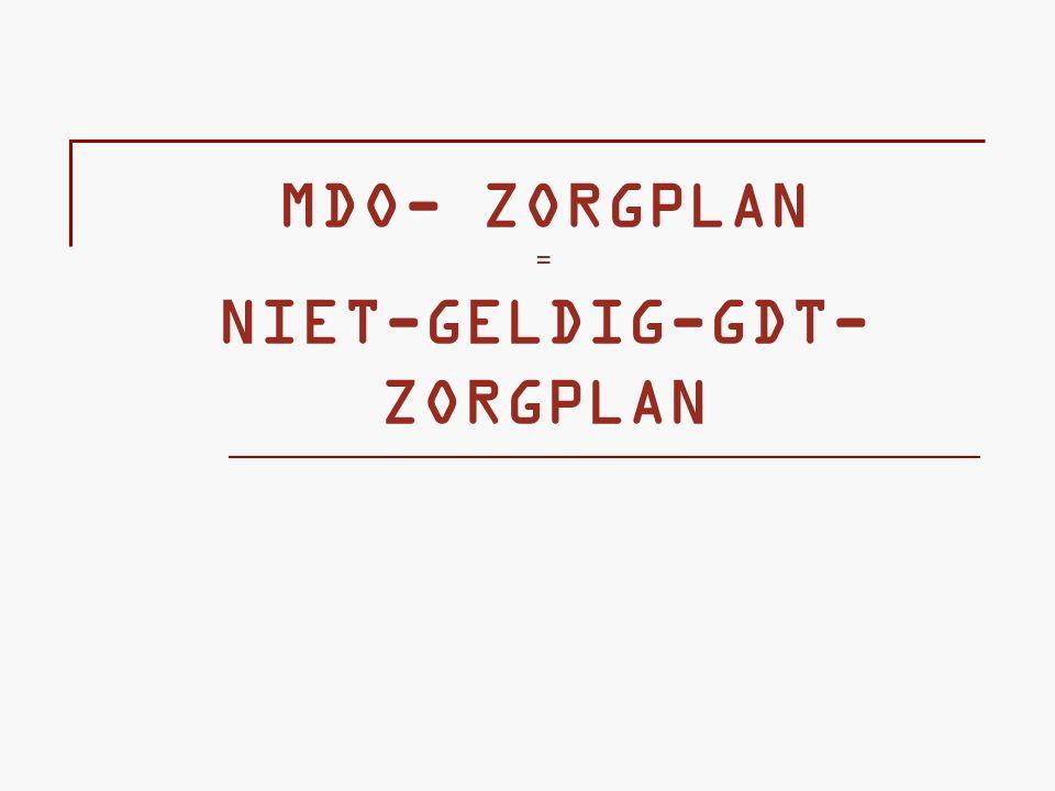 MDO- ZORGPLAN = NIET-GELDIG-GDT-ZORGPLAN