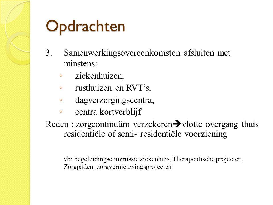 Opdrachten 3. Samenwerkingsovereenkomsten afsluiten met minstens: