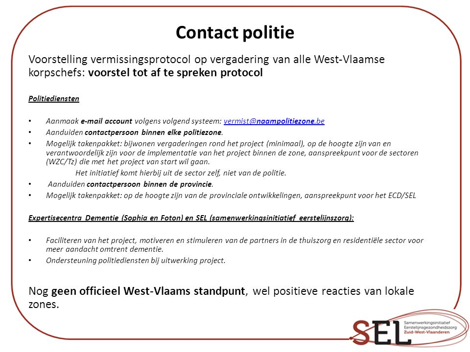 Contact politie Voorstelling vermissingsprotocol op vergadering van alle West-Vlaamse korpschefs: voorstel tot af te spreken protocol.