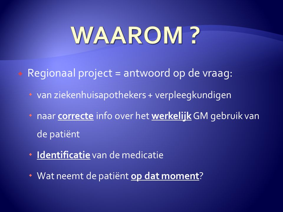 WAAROM Regionaal project = antwoord op de vraag:
