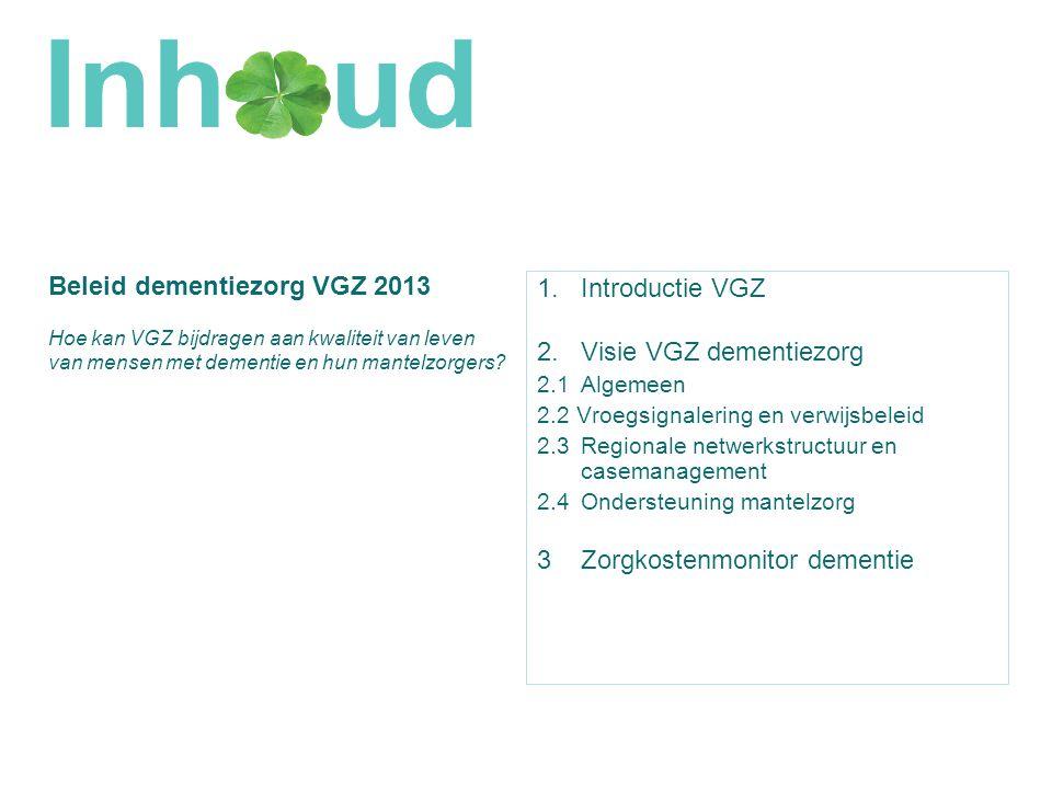 2 Beleid dementiezorg VGZ 2013 Introductie VGZ Visie VGZ dementiezorg