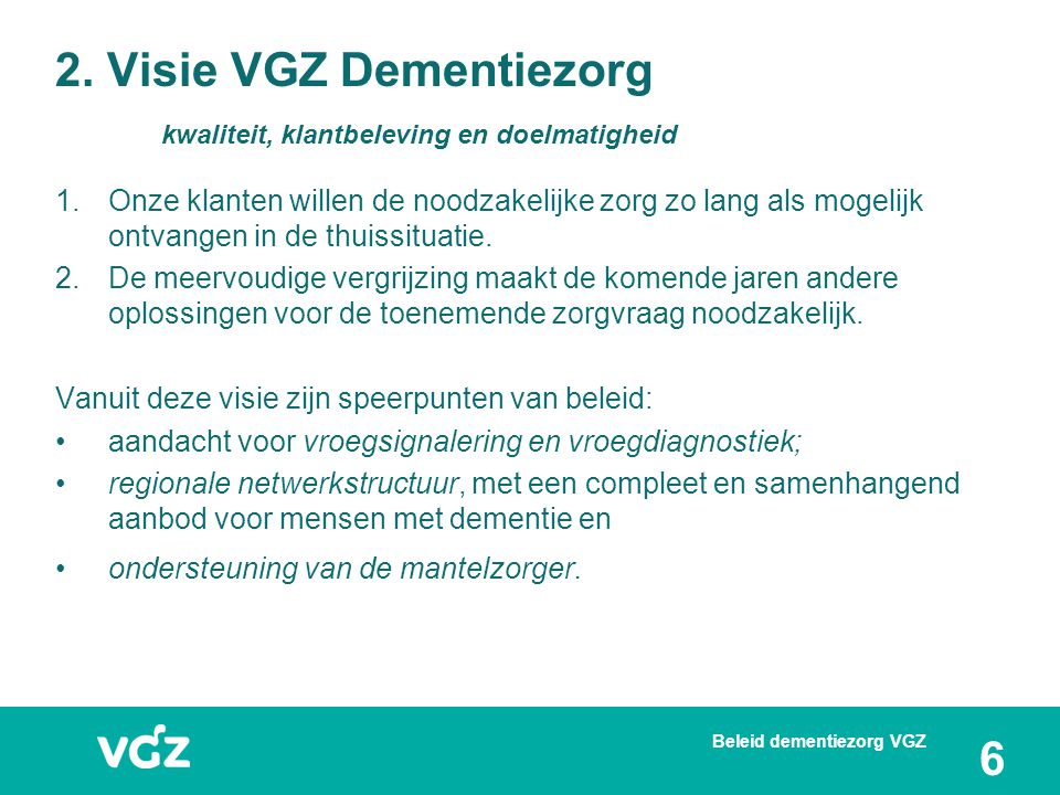2. Visie VGZ Dementiezorg kwaliteit, klantbeleving en doelmatigheid