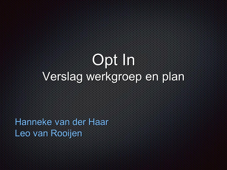 Opt In Verslag werkgroep en plan