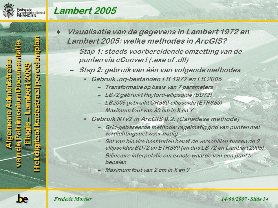 Lambert 2005 Visualisatie van de gegevens in Lambert 1972 en Lambert 2005: welke methodes in ArcGIS