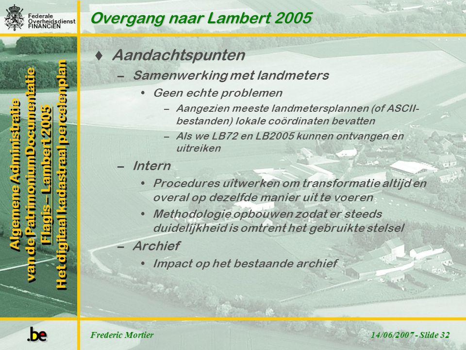 Overgang naar Lambert 2005 Aandachtspunten Samenwerking met landmeters