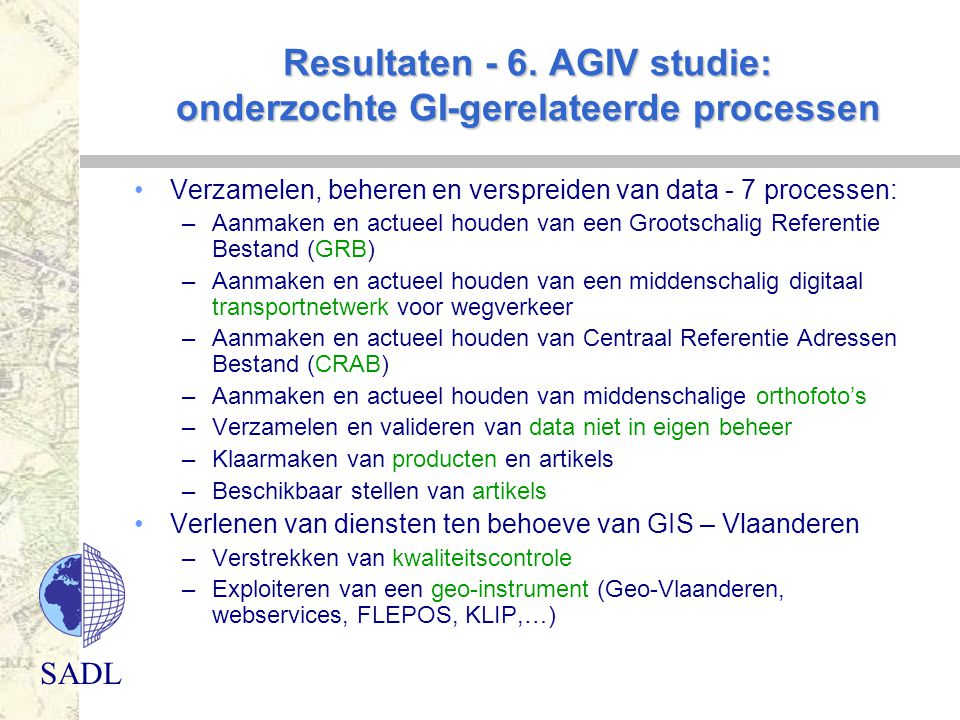 Resultaten - 6. AGIV studie: onderzochte GI-gerelateerde processen