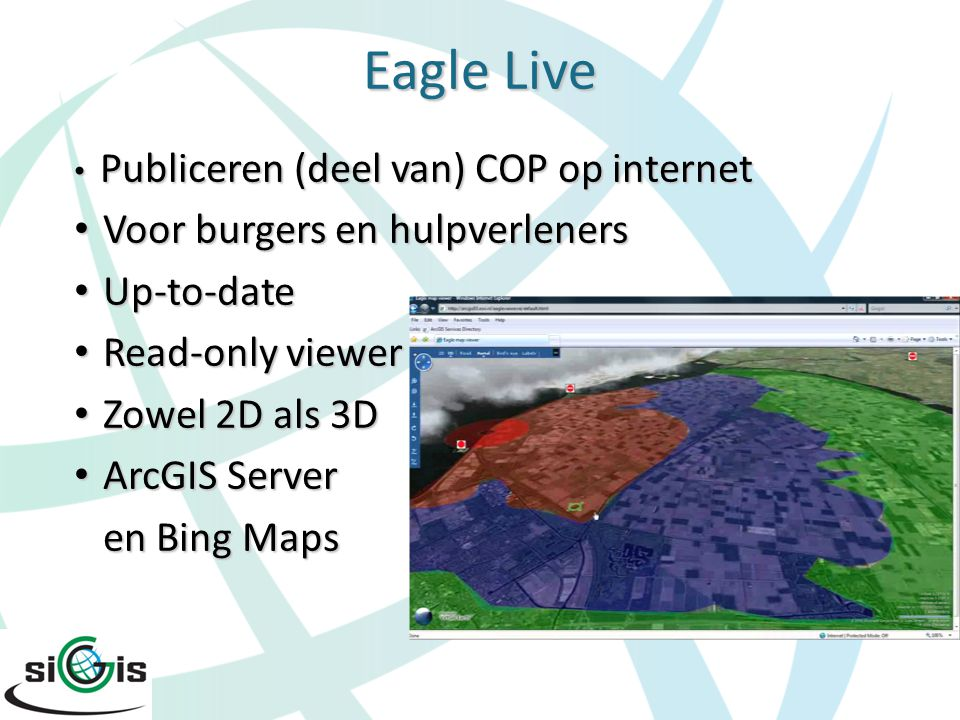 Eagle Live Voor burgers en hulpverleners Up-to-date Read-only viewer