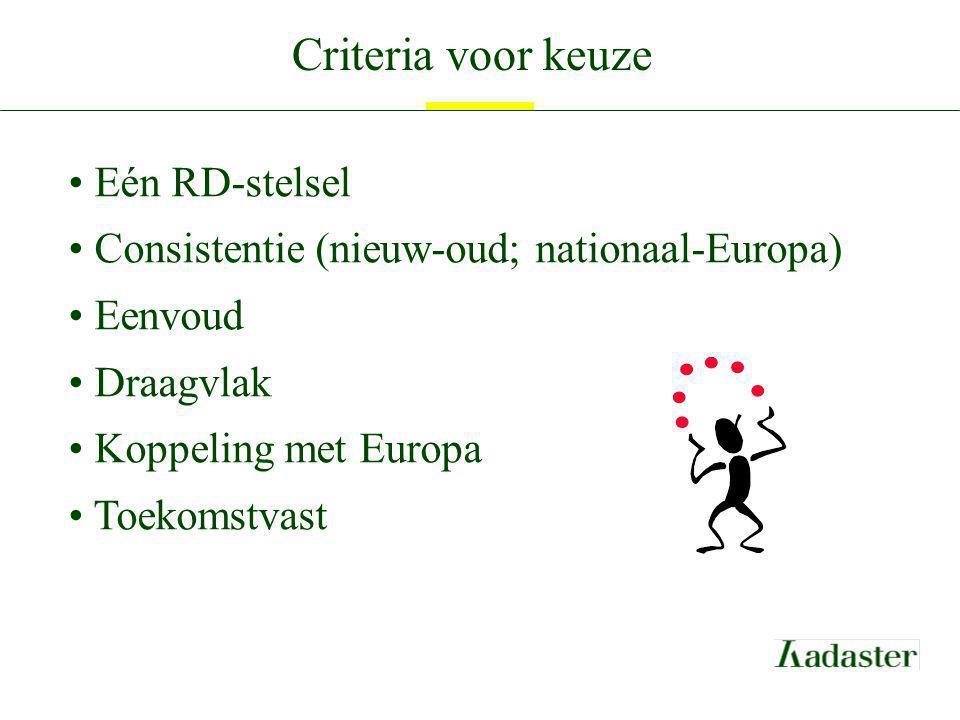 Criteria voor keuze Eén RD-stelsel