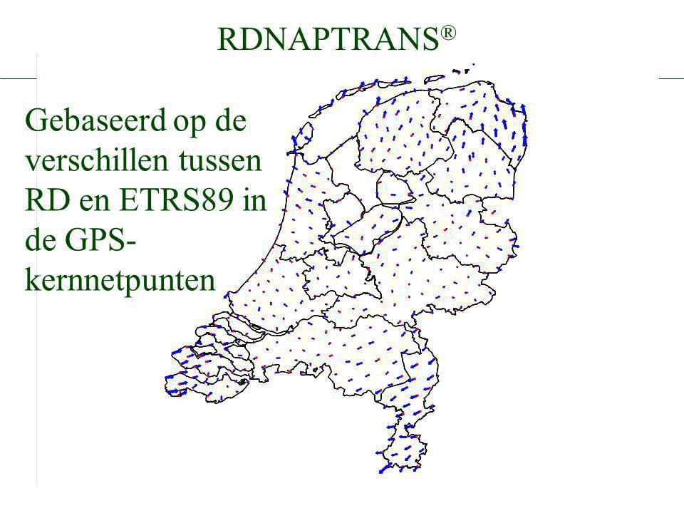 RDNAPTRANS® Gebaseerd op de verschillen tussen RD en ETRS89 in de GPS-kernnetpunten