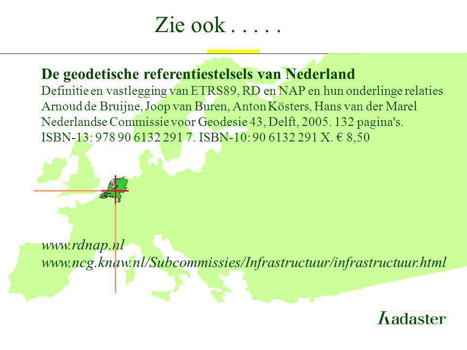 Zie ook . . . . . De geodetische referentiestelsels van Nederland