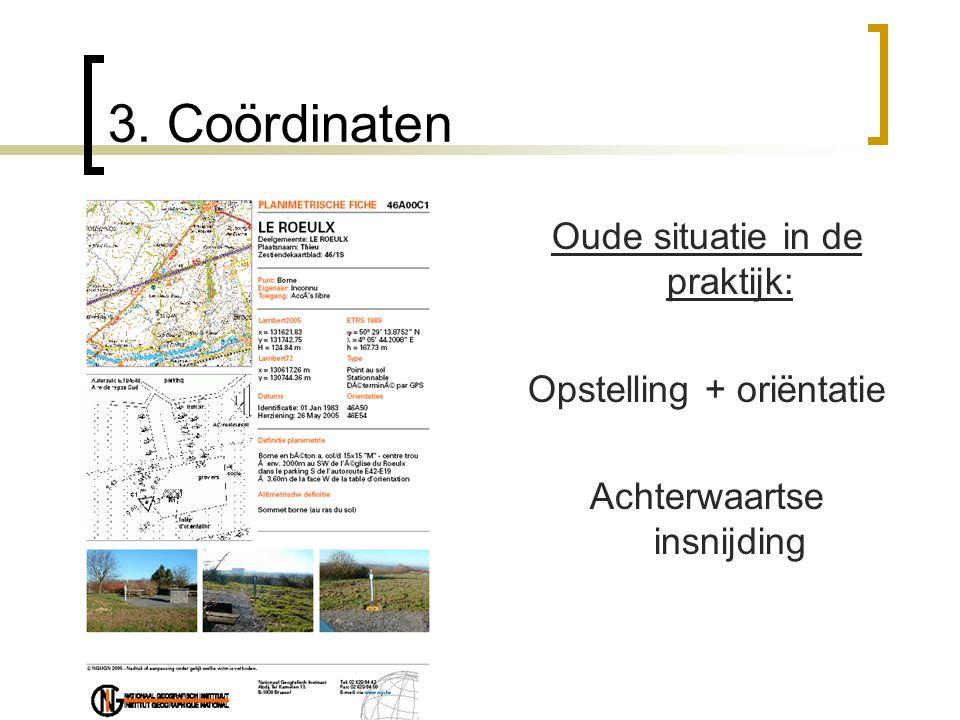 3. Coördinaten Oude situatie in de praktijk: Opstelling + oriëntatie