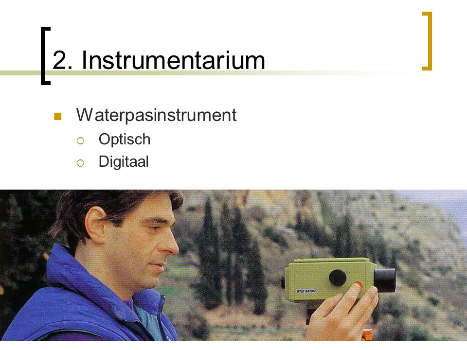 2. Instrumentarium Waterpasinstrument Optisch Digitaal