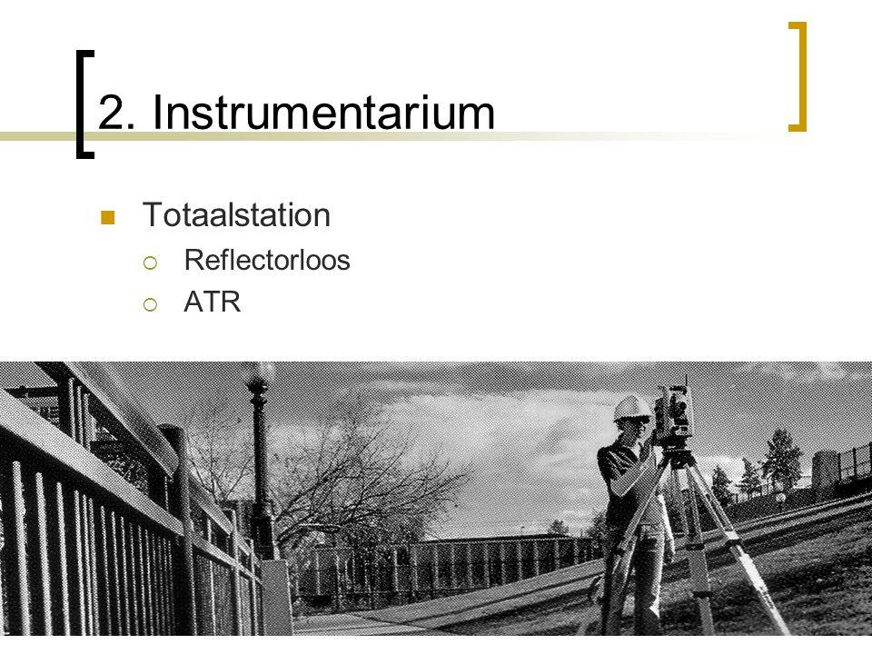 2. Instrumentarium Totaalstation Reflectorloos ATR
