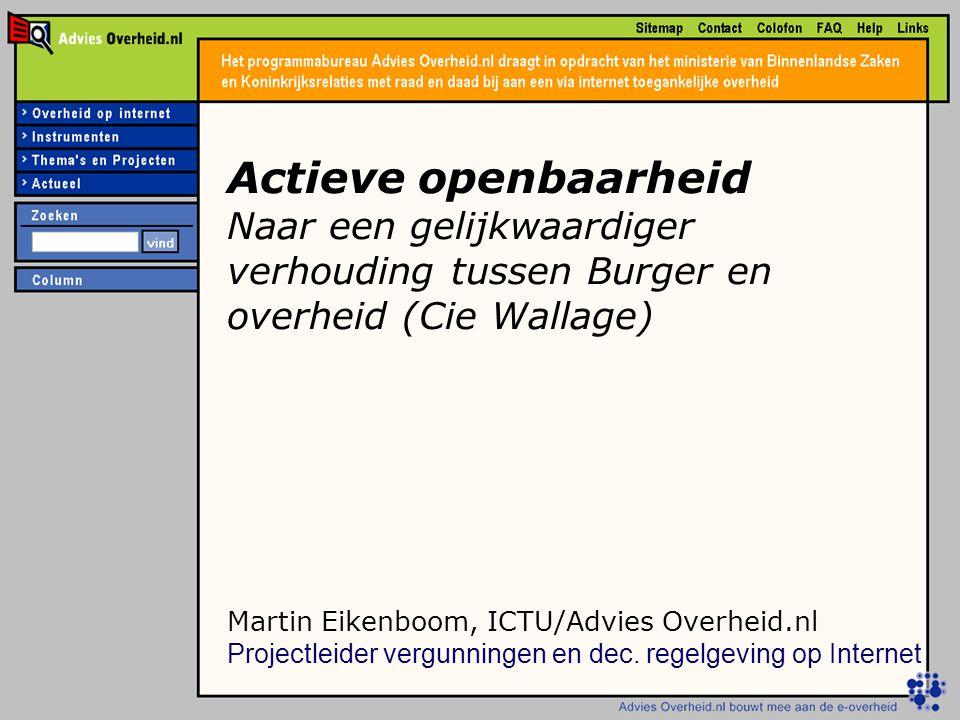 Actieve openbaarheid Naar een gelijkwaardiger verhouding tussen Burger en overheid (Cie Wallage)