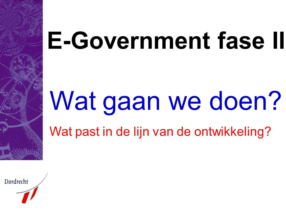 Wat gaan we doen E-Government fase II