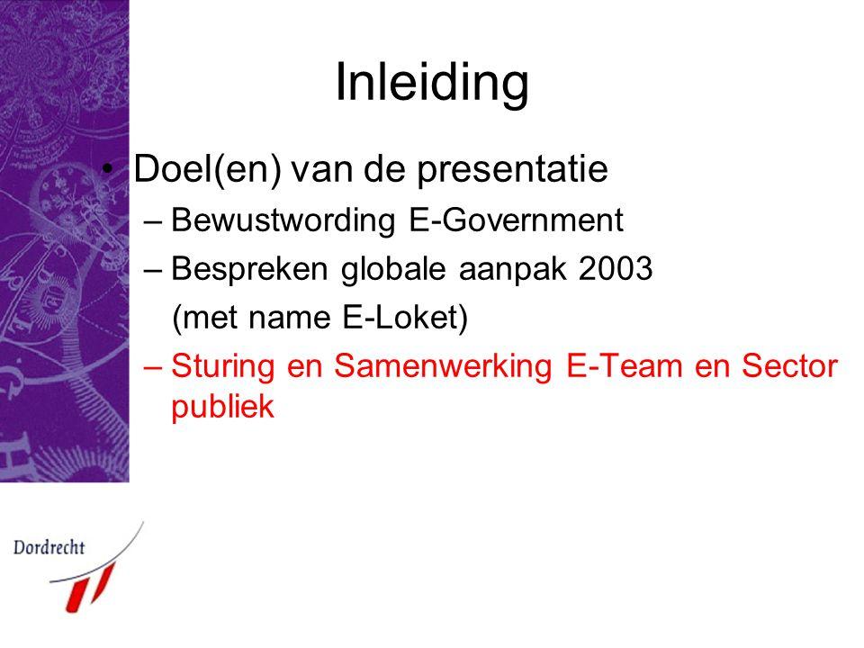 Inleiding Doel(en) van de presentatie Bewustwording E-Government