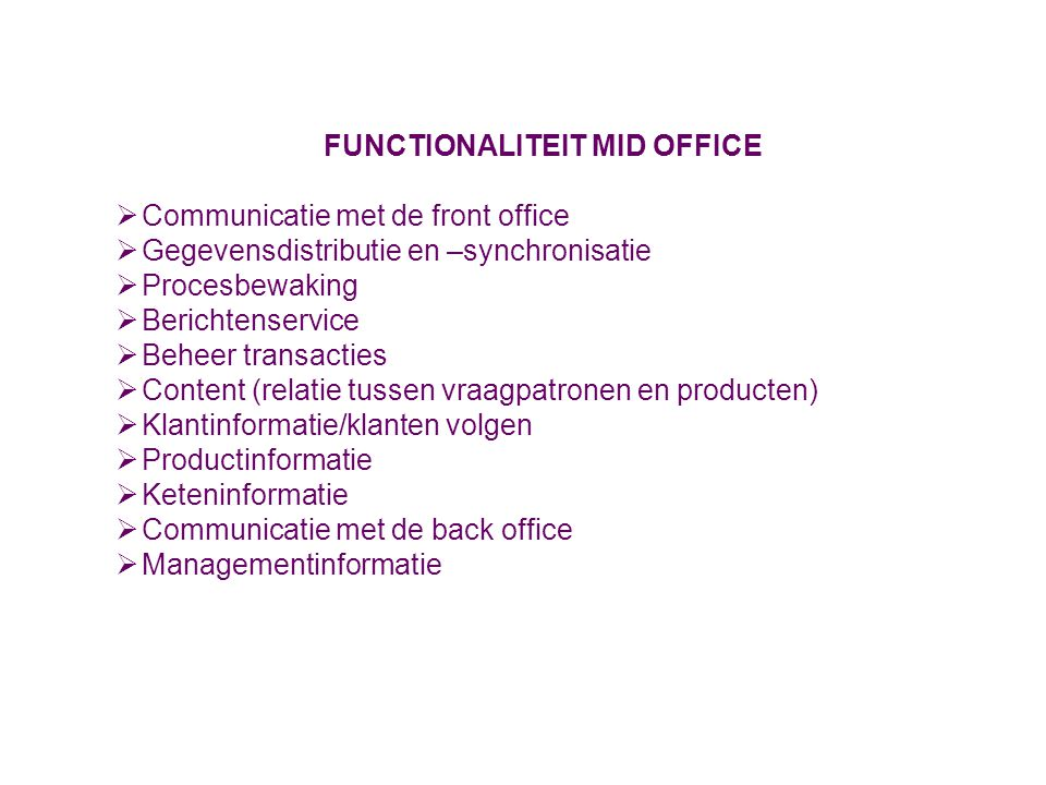 FUNCTIONALITEIT MID OFFICE