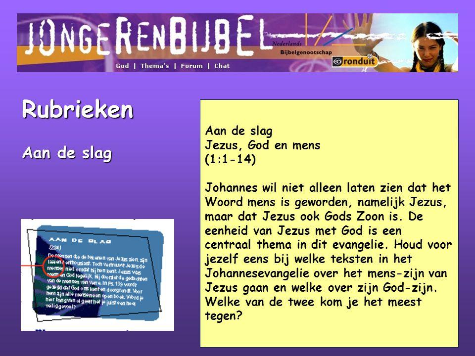 Rubrieken Aan de slag Aan de slag Jezus, God en mens (1:1-14)