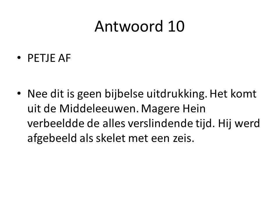 Antwoord 10 PETJE AF.