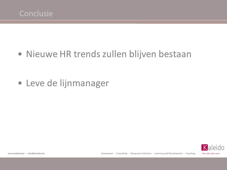 Nieuwe HR trends zullen blijven bestaan Leve de lijnmanager