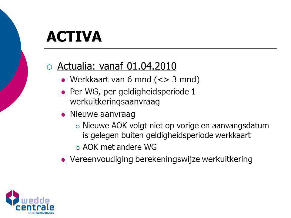 ACTIVA Actualia: vanaf 01.04.2010 Werkkaart van 6 mnd (<> 3 mnd)